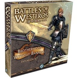 Battles of Westeros - Brotherhood Without Banners Expansion