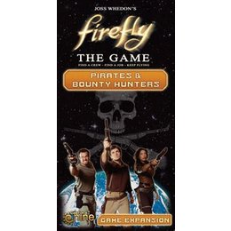 Firefly - Pirates & Bounty Hunters Expansion